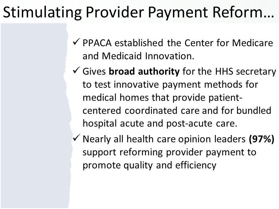PPACA established the Center for Medicare and Medicaid Innovation.