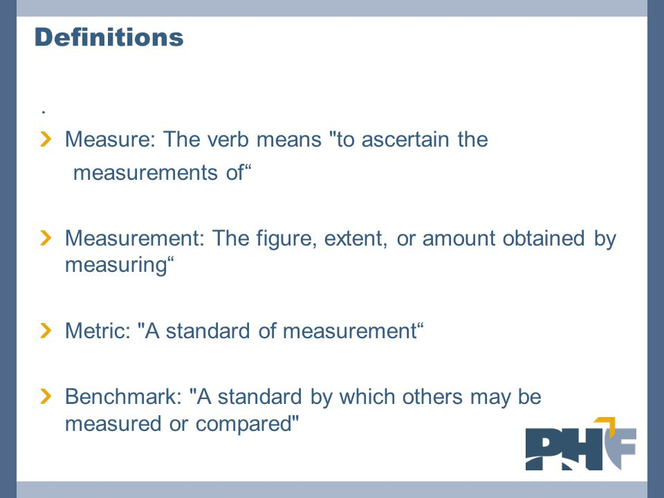 Definitions. Measure: The verb means