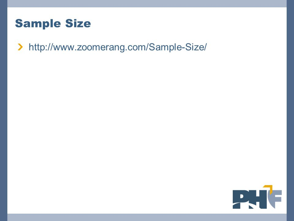 Sample Size http://www.zoomerang.com/Sample-Size/