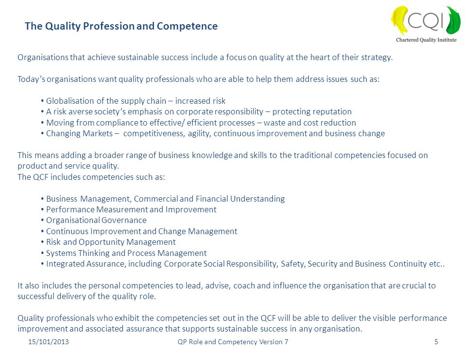 The Quality Profession and Competence 15/101/20135QP Role and Competency Version 7 Organisations that achieve sustainable success include a focus on q