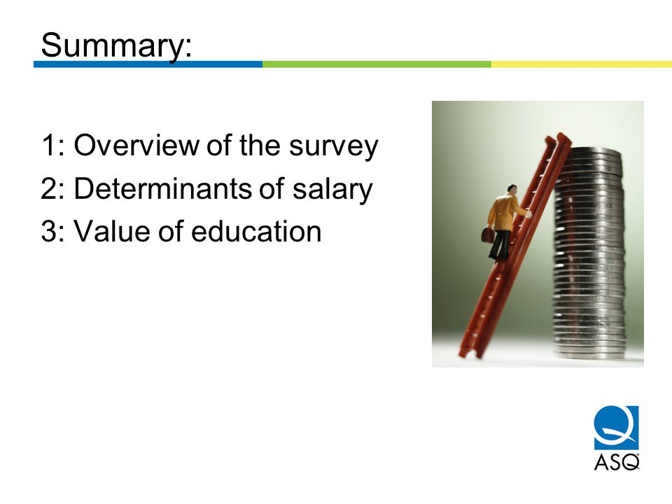 Summary: 1: Overview of the survey 2: Determinants of salary 3: Value of education