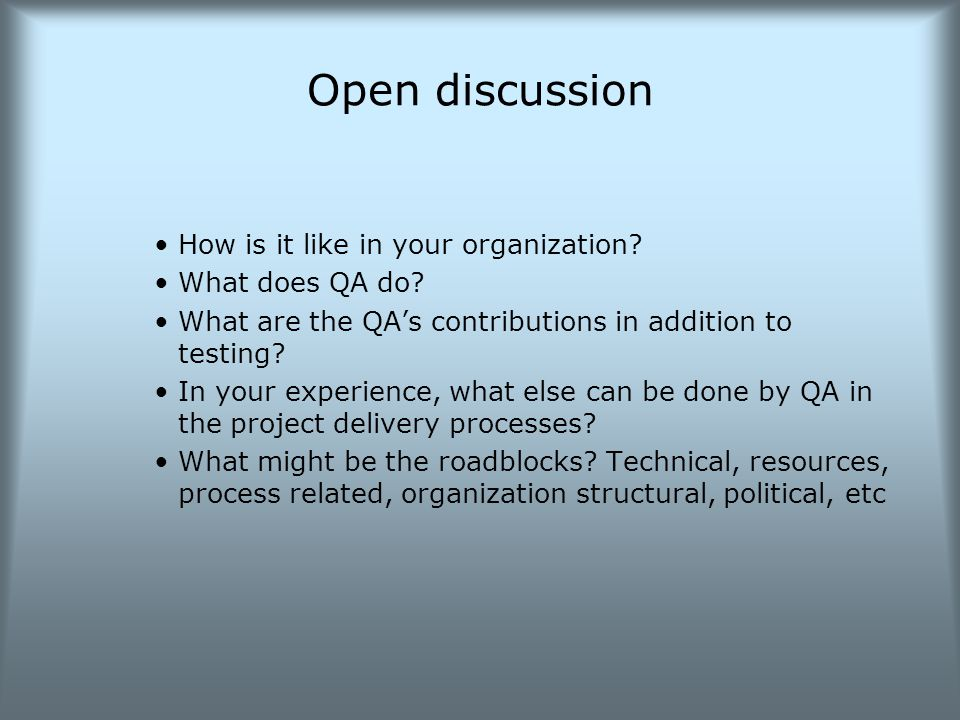 Open discussion How is it like in your organization.