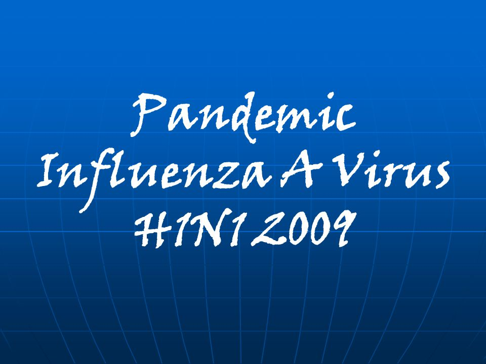 Pandemic Influenza A Virus H1N1 2009