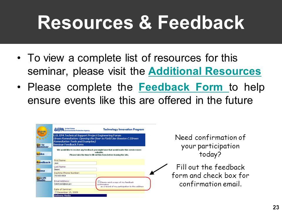 23 Resources & Feedback To view a complete list of resources for this seminar, please visit the Additional ResourcesAdditional Resources Please complete the Feedback Form to help ensure events like this are offered in the futureFeedback Form Need confirmation of your participation today.