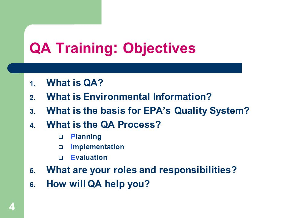 QA Training : Objectives 1. What is QA. 2. What is Environmental Information.