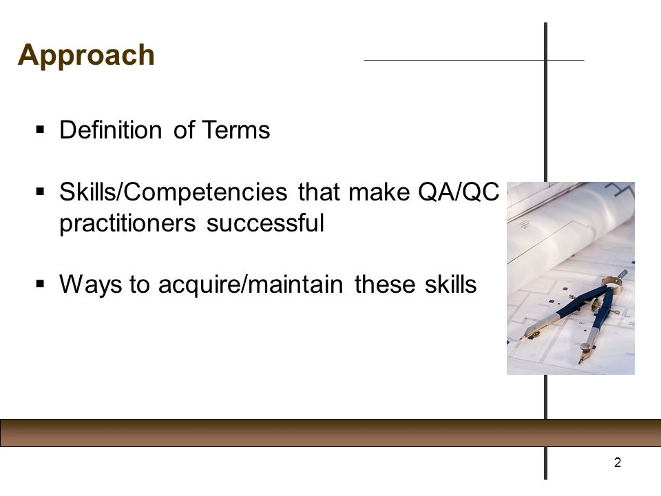 What do I want a quality control practitioner to be good at.
