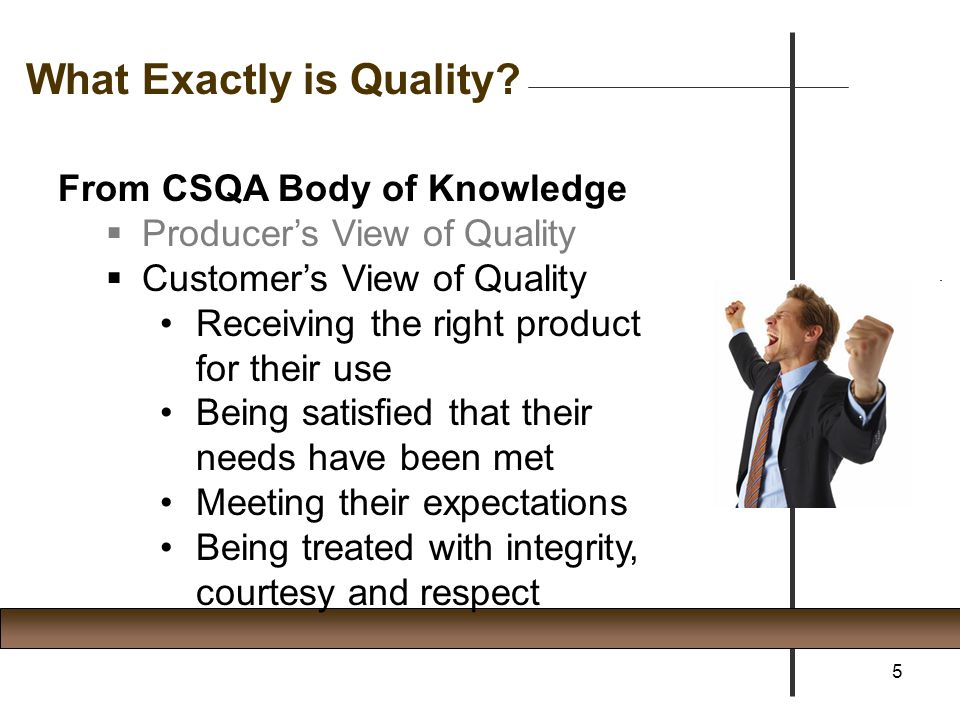 From CSQA Body of Knowledge Very few individuals can differentiate between quality control and quality assurance.