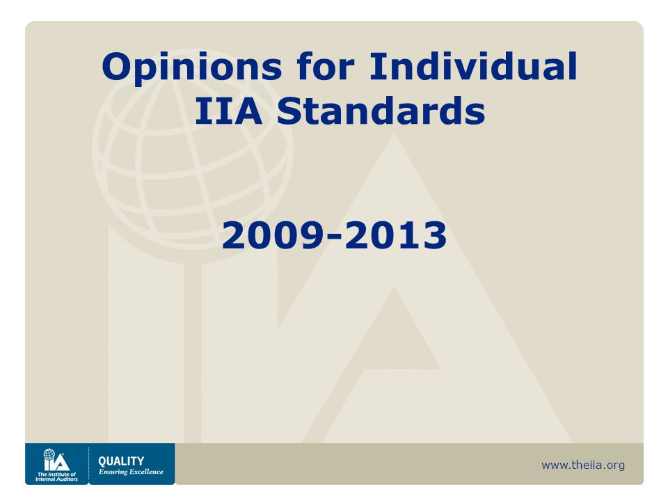 www.theiia.org Opinions for Individual IIA Standards 2009-2013