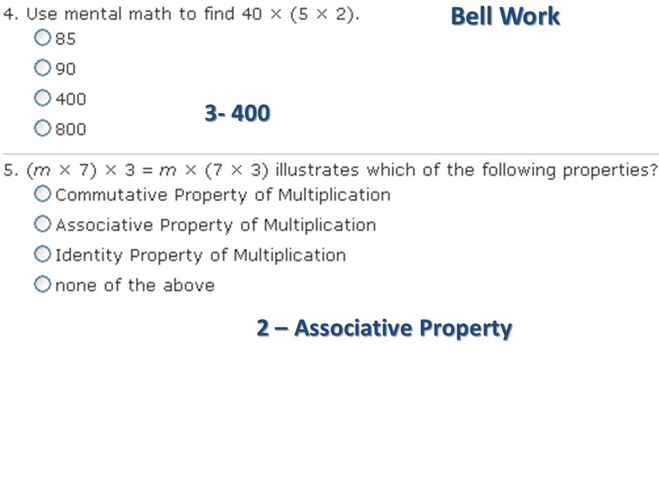 Bell Work 3- 400 2 – Associative Property