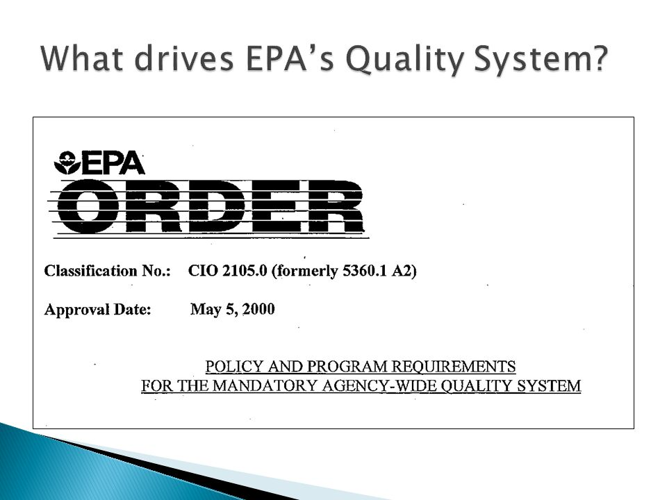  A quality system is the sum total of the policies and procedures that are developed and implemented to ensure that quality is built into programs and work products.