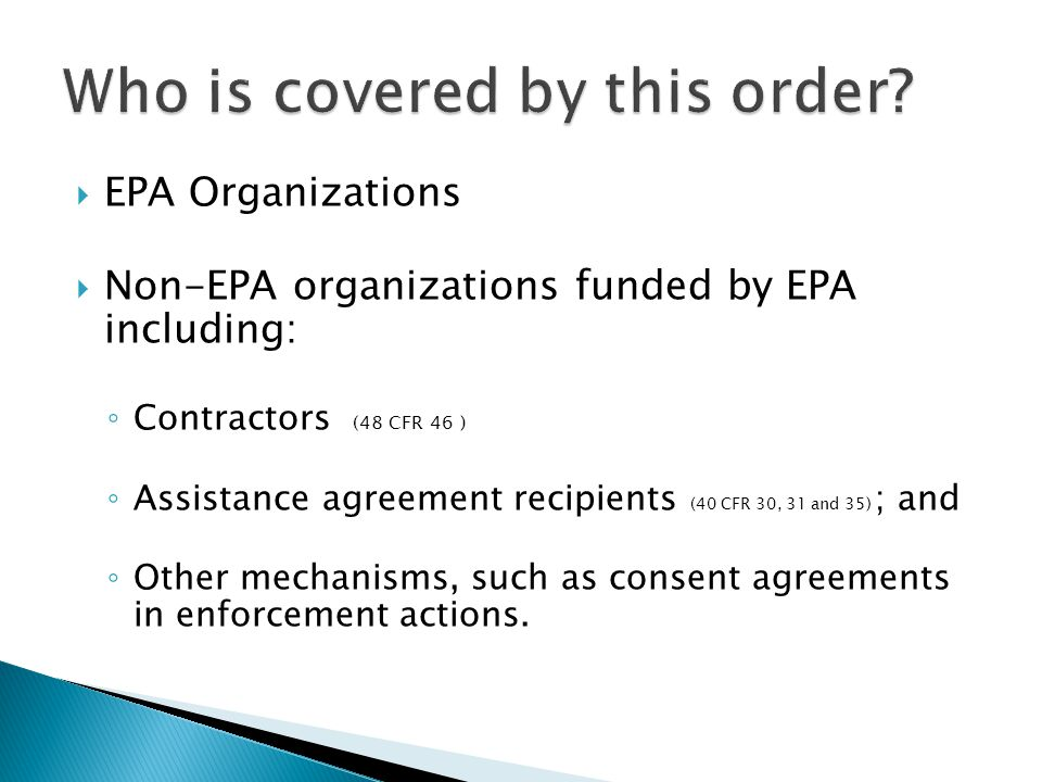  The external standard is intended to document the specific requirements for addressing the QA language found in 40 CFR 46, 40 CFR 31 and 40 CFR 35.