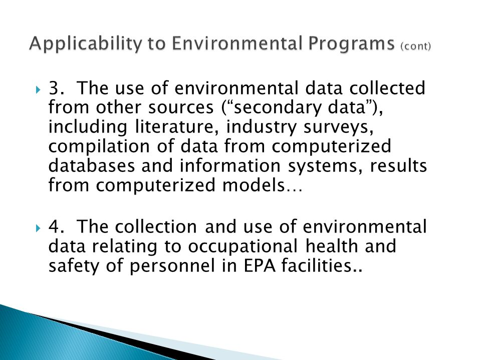 """ 3. The use of environmental data collected from other sources (""""secondary data""""), including literature, industry surveys, compilation of data from c"""
