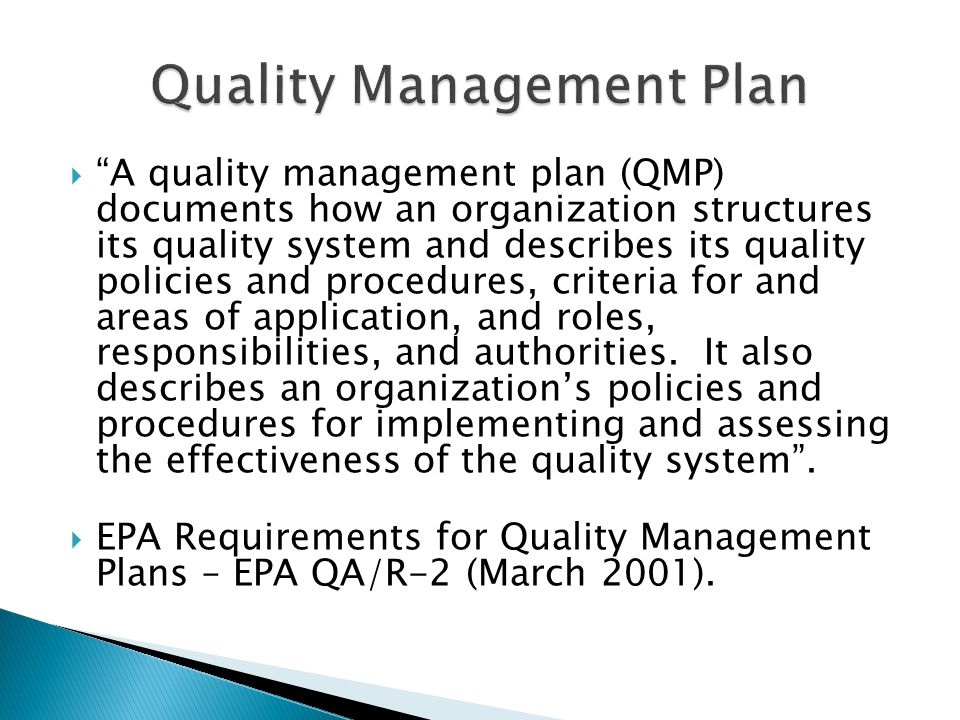  No - An EPA approved QMP is good for 5 years.