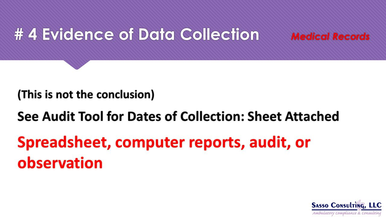 # 4 Evidence of Data Collection Medical Records (This is not the conclusion) See Audit Tool for Dates of Collection: Sheet Attached Spreadsheet, compu