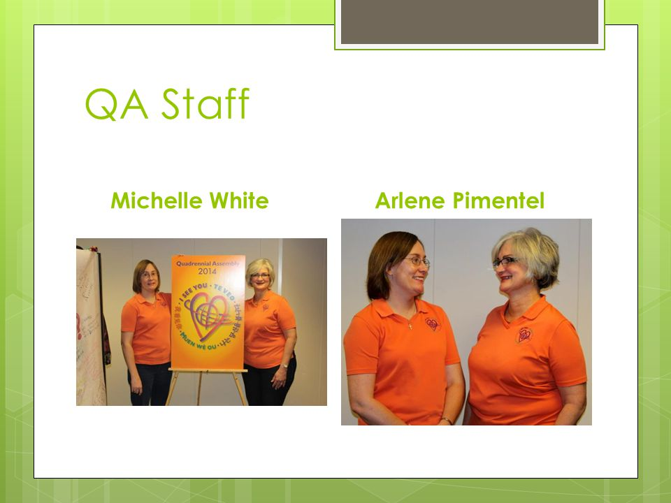 QA Staff Michelle WhiteArlene Pimentel