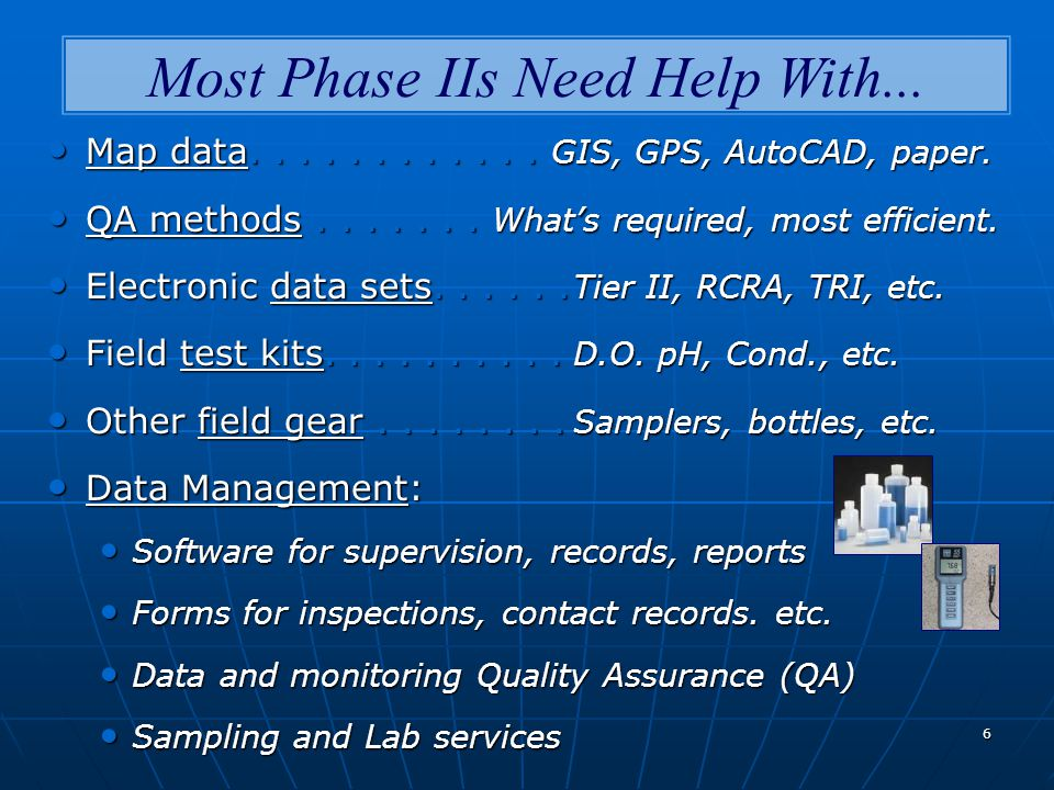 6 Map data............ GIS, GPS, AutoCAD, paper. Map data............