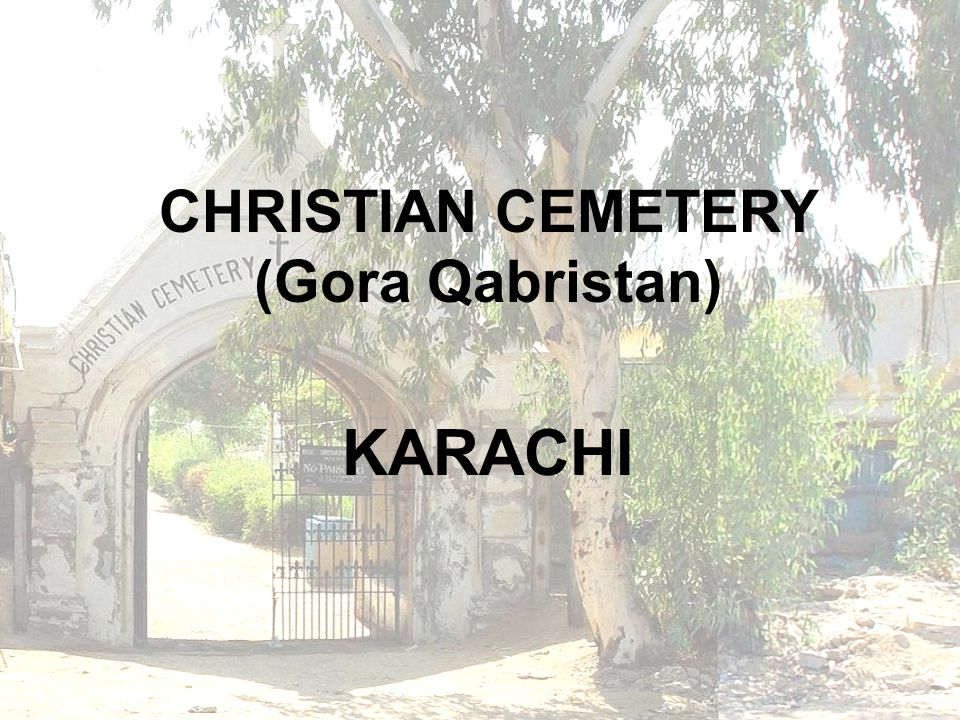 CHRISTIAN CEMETERY (Gora Qabristan) KARACHI
