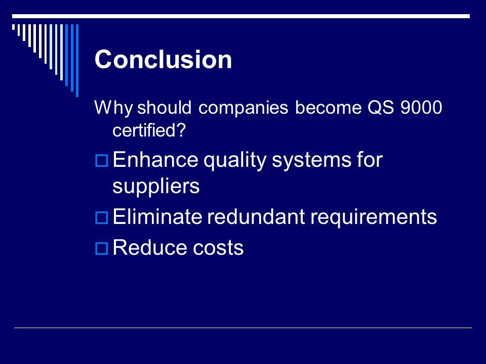 Suggested Readings o QS-9000 In Our Company, Self-Study Course for Personnel: AQA QS-9000 Series (Jack Kanholm) o QS-9000 Requirements, 119 Requirements Checklist and Compliance Guide: AQA QS- 9000 Series (Jack Kanholm) o The QS-9000 Answer Book (Radley M.