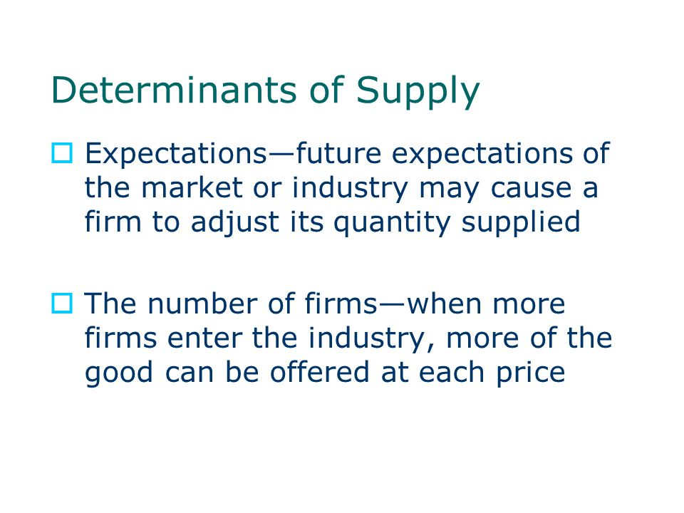 Determinants of Supply  The bottom line— ANYTHING that changes how long it takes to produce or how much it costs to produce will change supply and shift the supply curve  What about Employee Morale?