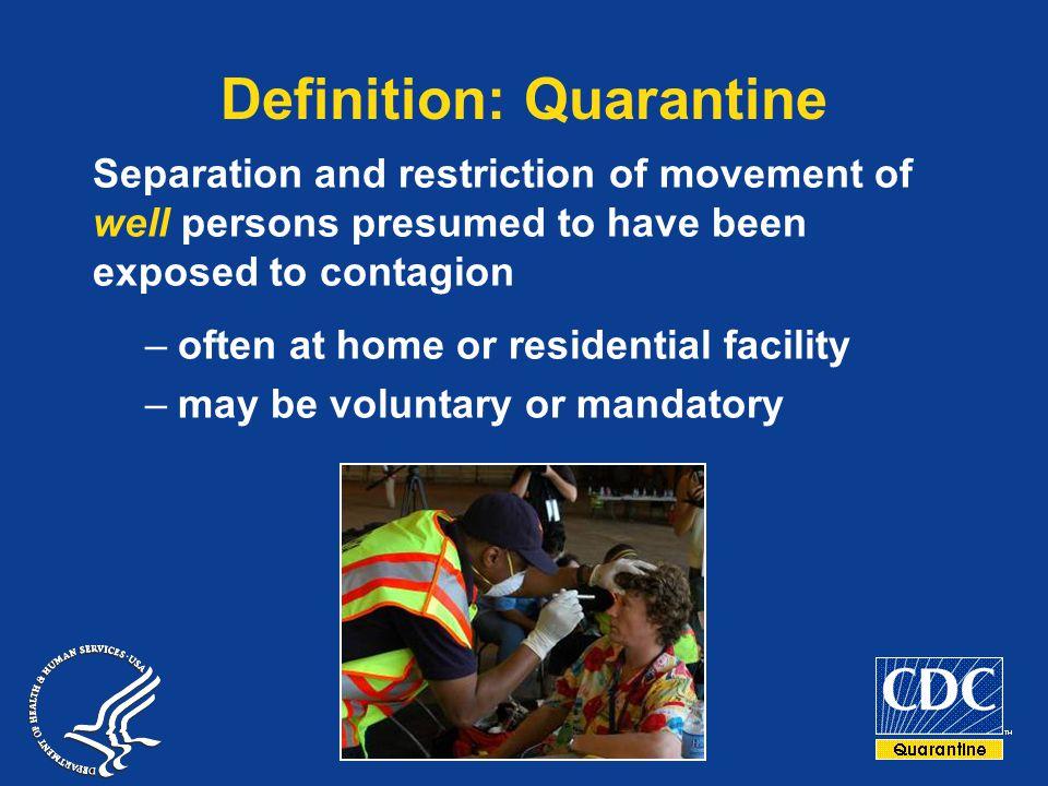 Definition  Quarantine Separation and restriction of movement of well    Quarantine Definition