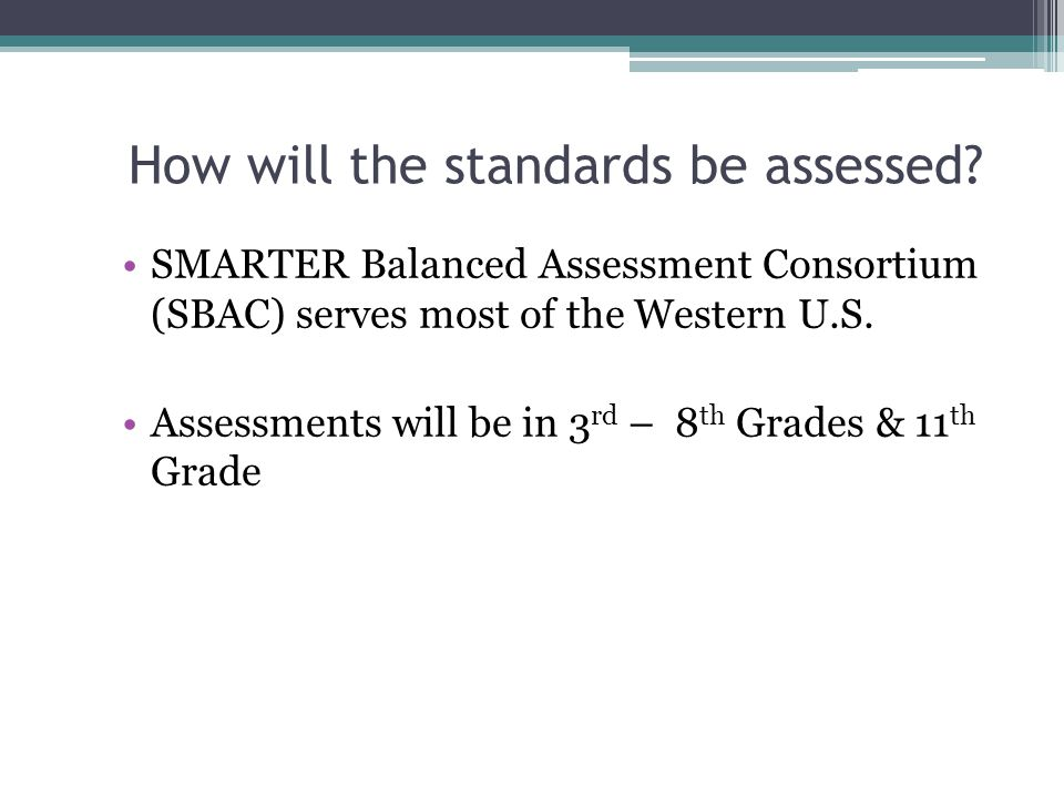 How will the standards be assessed.