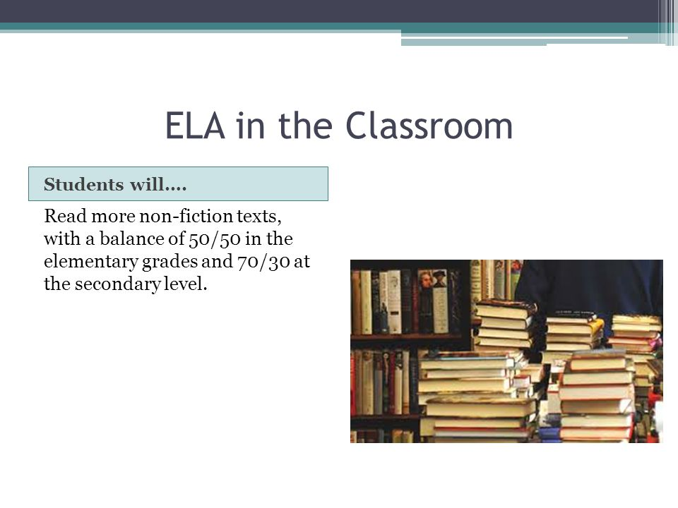 ELA in the Classroom Students will….