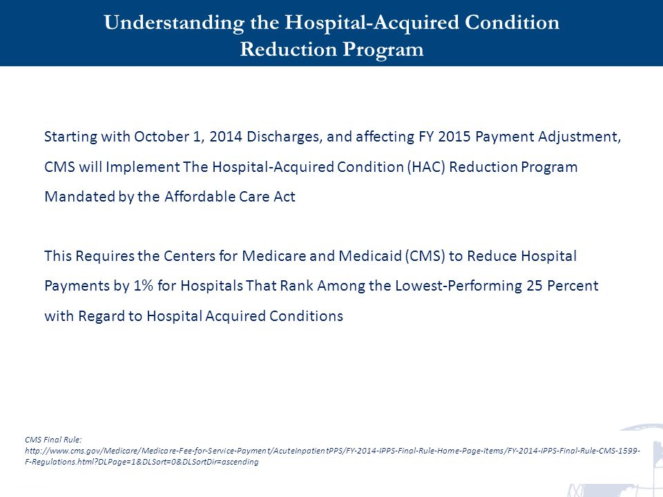 18 CMS Final Rule: http://www.cms.gov/Medicare/Medicare-Fee-for-Service-Payment/AcuteInpatientPPS/FY-2014-IPPS-Final-Rule-Home-Page-Items/FY-2014-IPPS