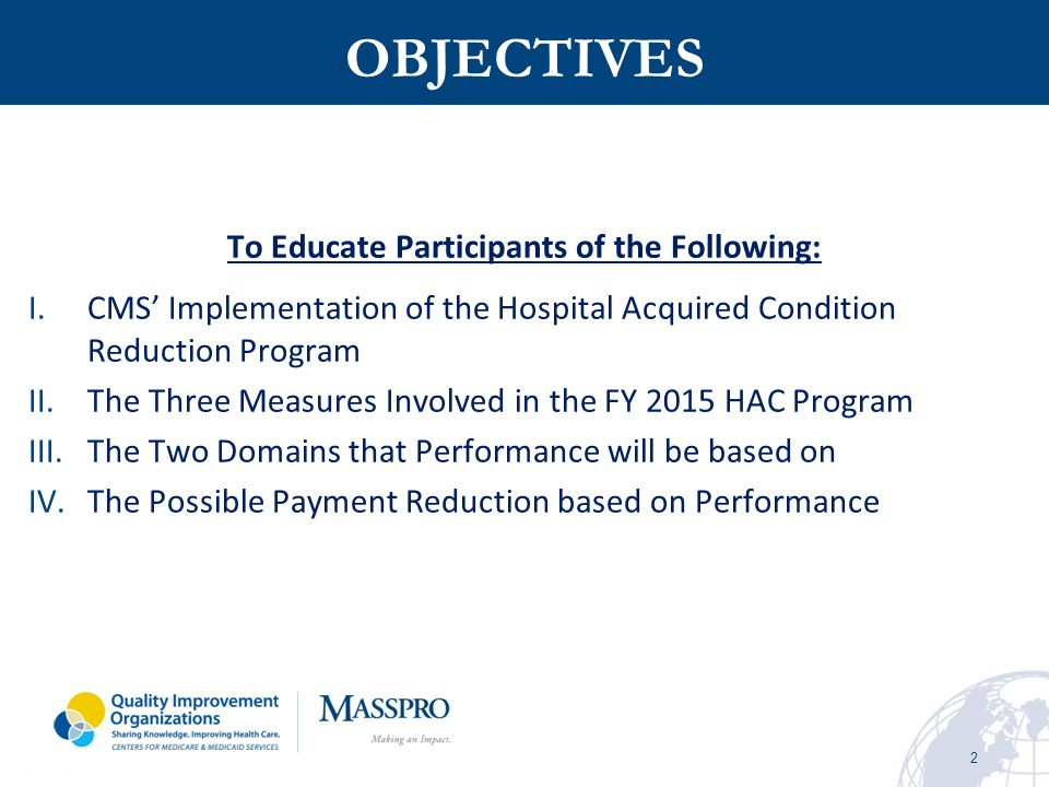 13 As announced in the IPPS FY 2012 Final Rule, CMS used eight of these 10 HACs for the Hospital Inpatient Quality Reporting (IQR) Program.