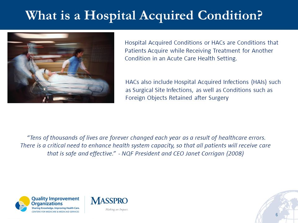 17 Hospital-Acquired Condition (HAC) Reduction Program FY 2015 The New Hospital-Acquired Condition (HAC) Reduction Program IS IN ADDTION TO The Current Hospital-Acquired Conditions Program
