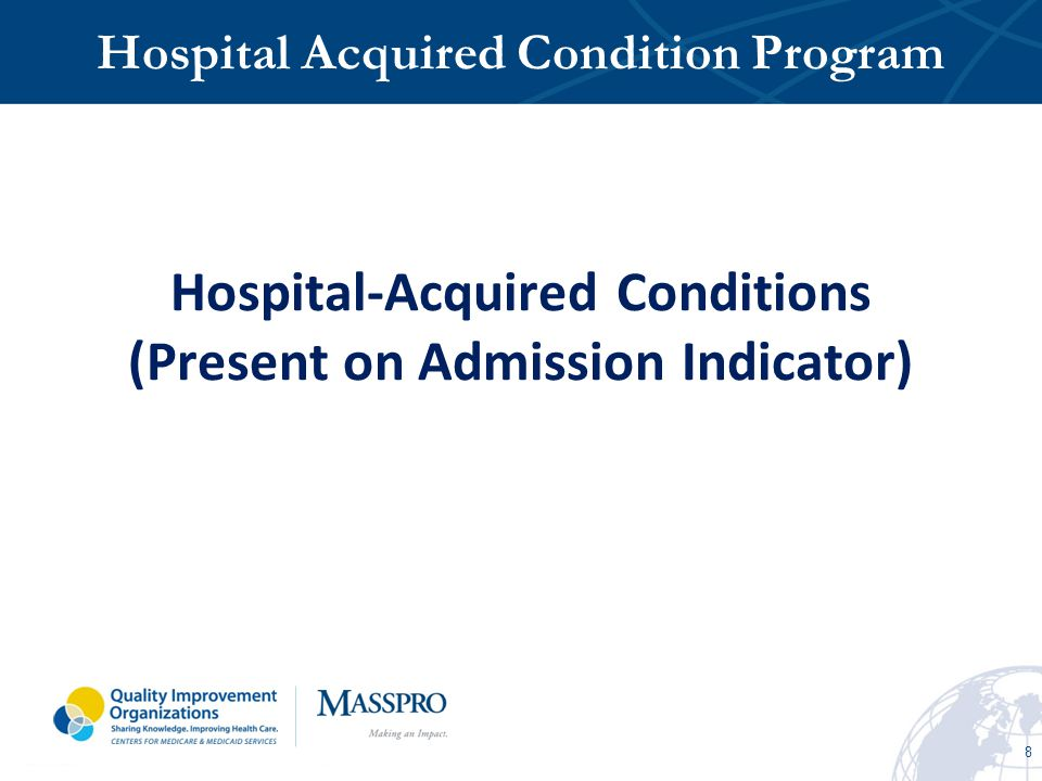 19 Patient Safety Indicators PSI 90 Composite Measure Central Line Associated Bloodstream Infections (CLABSI) Measure Catheter Associated Urinary Tract Infections (CAUTI) Measure MEASURES The HAC Program has 3 Measures and 2 Domains for FY 2015, Identified in the IPPS Rule