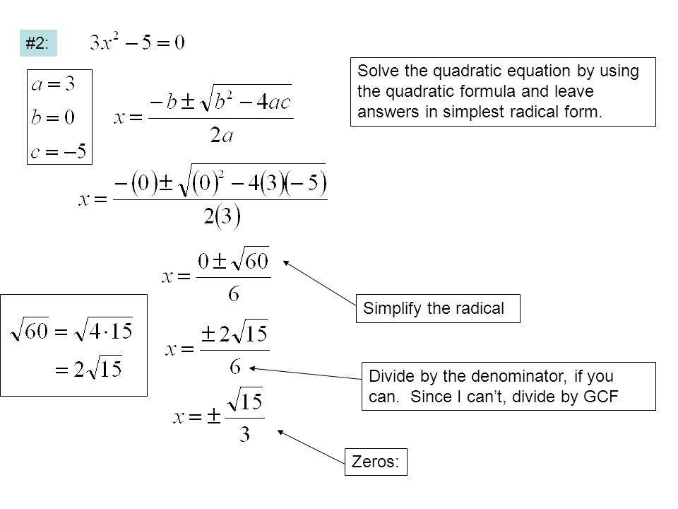 Solve the quadratic equation by using the quadratic formula and round answers to the nearest tenth.