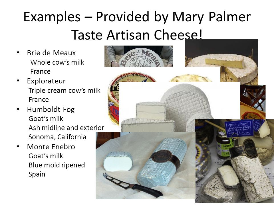 Examples – Provided by Mary Palmer Taste Artisan Cheese.