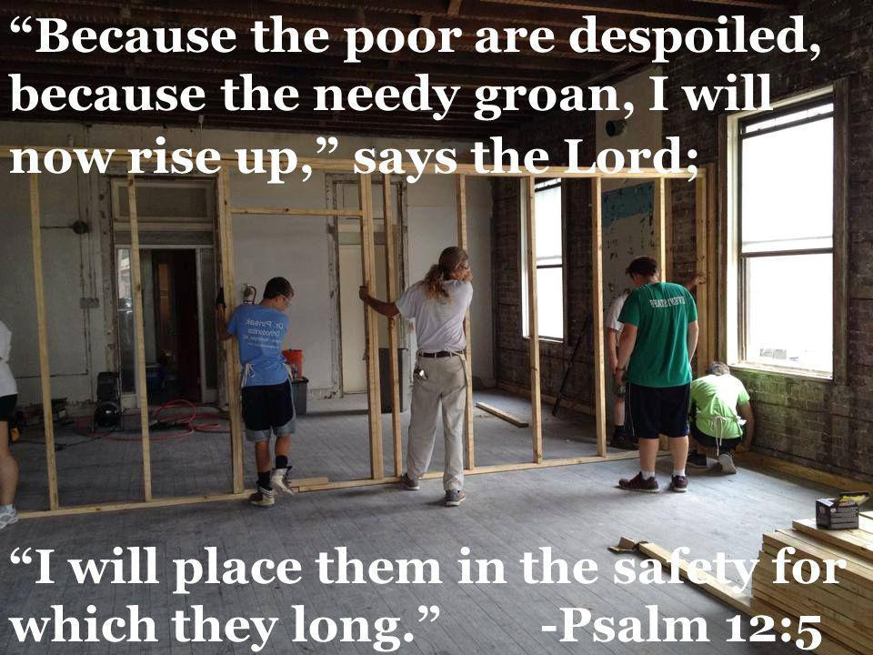 """""""Because the poor are despoiled, because the needy groan, I will now rise up,"""" says the Lord; """"I will place them in the safety for which they long."""" -"""