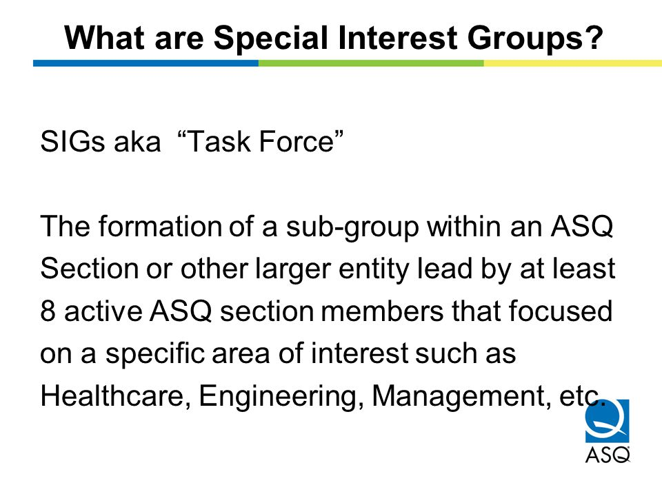 What are Special Interest Groups.
