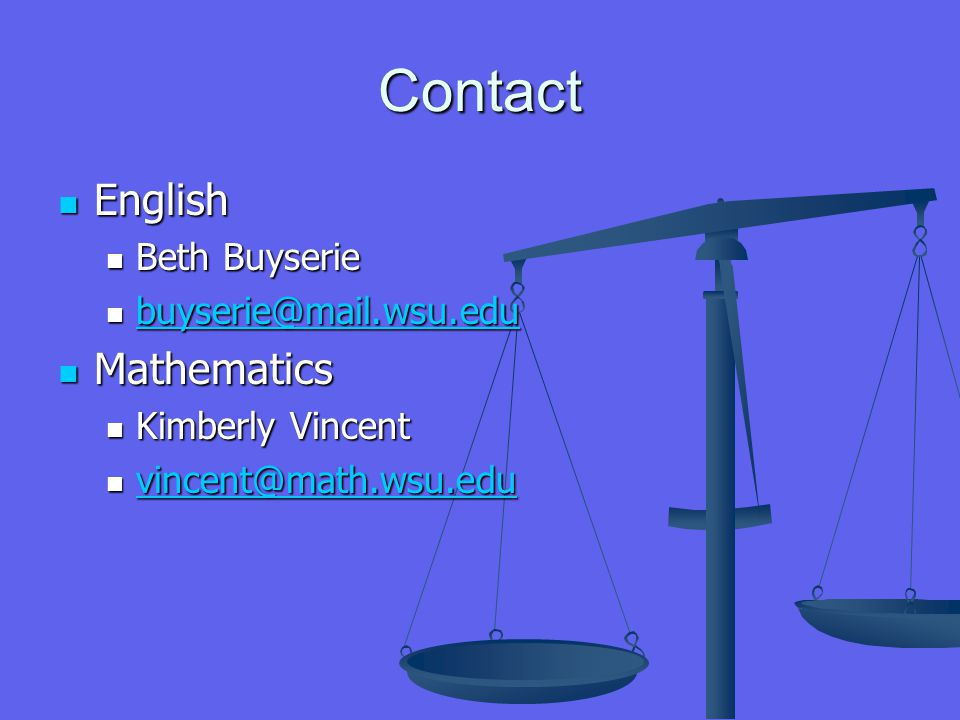 Contact English English Beth Buyserie Beth Buyserie buyserie@mail.wsu.edu buyserie@mail.wsu.edu buyserie@mail.wsu.edu Mathematics Mathematics Kimberly