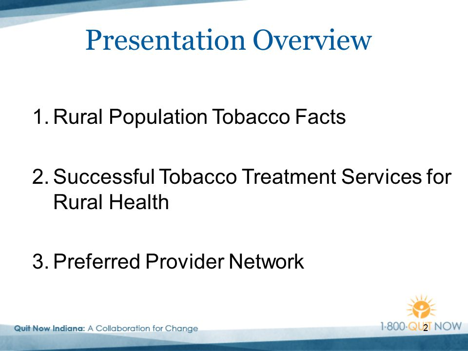 2 Presentation Overview 1.Rural Population Tobacco Facts 2.Successful Tobacco Treatment Services for Rural Health 3.Preferred Provider Network