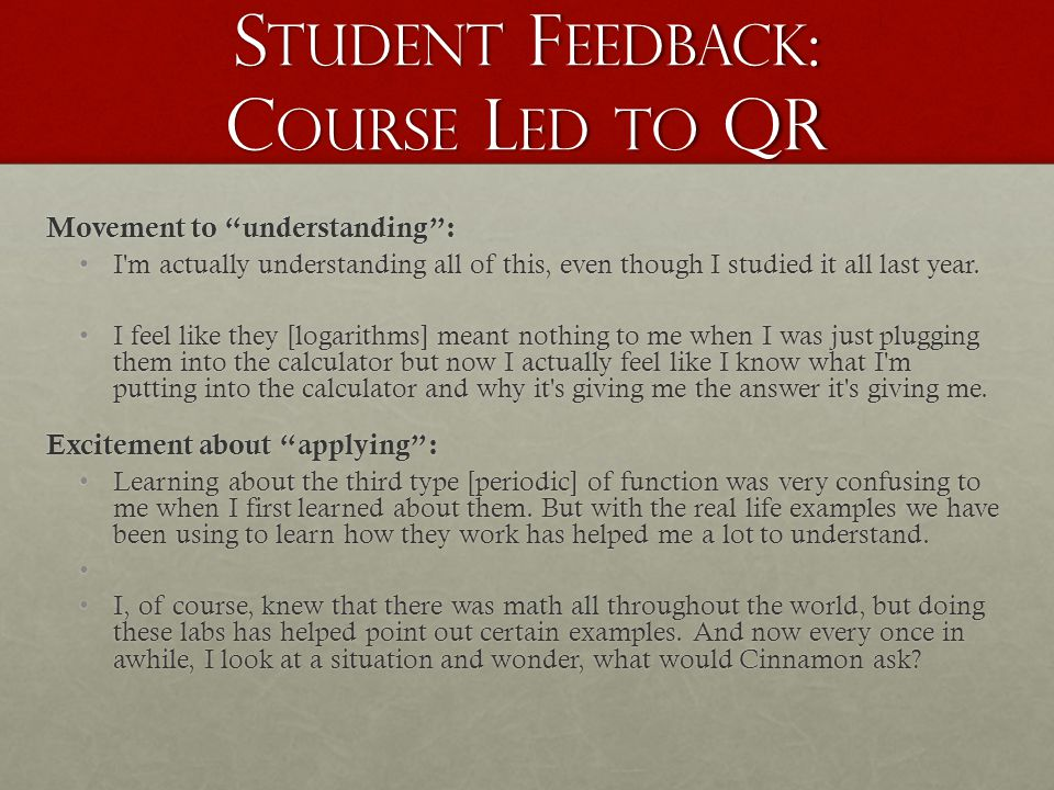 """S TUDENT F EEDBACK : C OURSE L ED TO QR Movement to """"understanding"""": I'm actually understanding all of this, even though I studied it all last year.I'"""