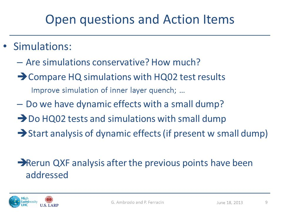 Open questions and Action Items Simulations: – Are simulations conservative.