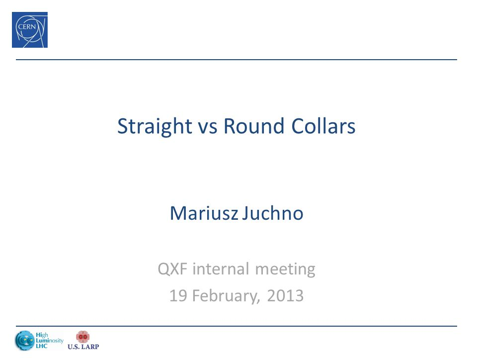 Straight vs Round Collars Mariusz Juchno QXF internal meeting 19 February, 2013