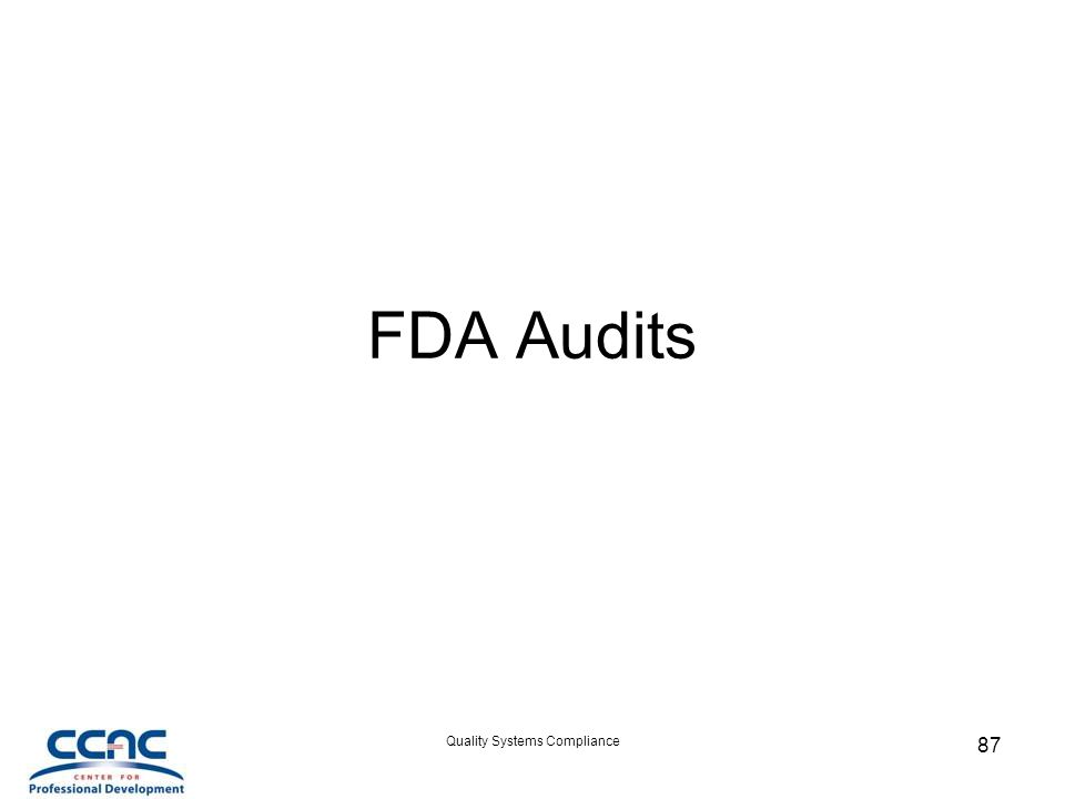 Quality Systems Compliance 87 FDA Audits