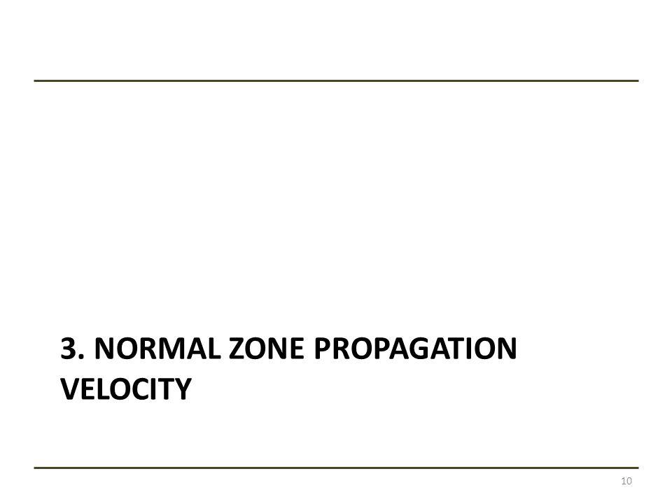 3. NORMAL ZONE PROPAGATION VELOCITY 10