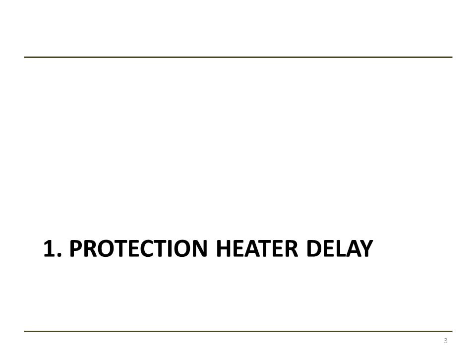 Summary of the proposals 1/2 1.Protection heater delay at 14 kA / 80% short sample limit -Measure delay in different coil segments -Low risk to magnet and MTF -4 quenches 2.Current decay after OL PH activation: Study MIITs decay vs.