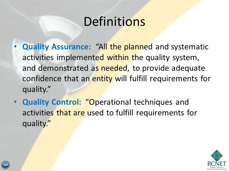 Comparison of QA and QC QA - a program set up by management to develop procedures to follow to ensure that standards of quality are being met QC – involves the actual testing of products to uncover defects or to ensure a product meets design specifications