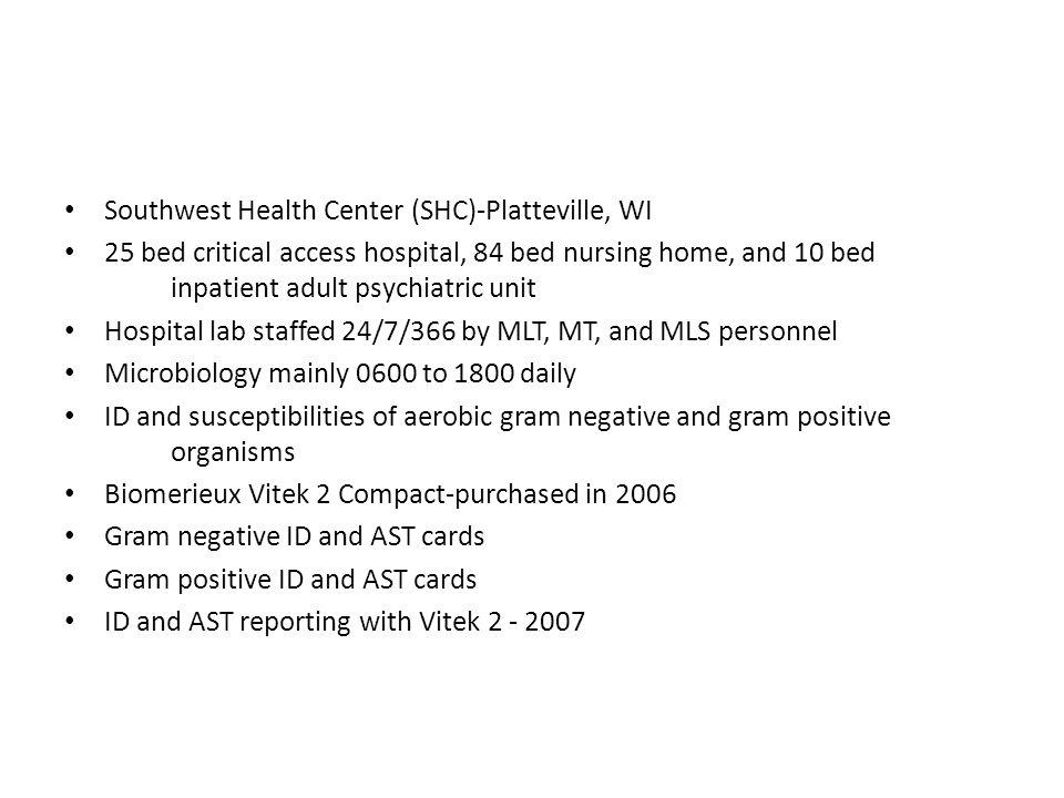 Southwest Health Center (SHC)-Platteville, WI 25 bed critical access hospital, 84 bed nursing home, and 10 bed inpatient adult psychiatric unit Hospit