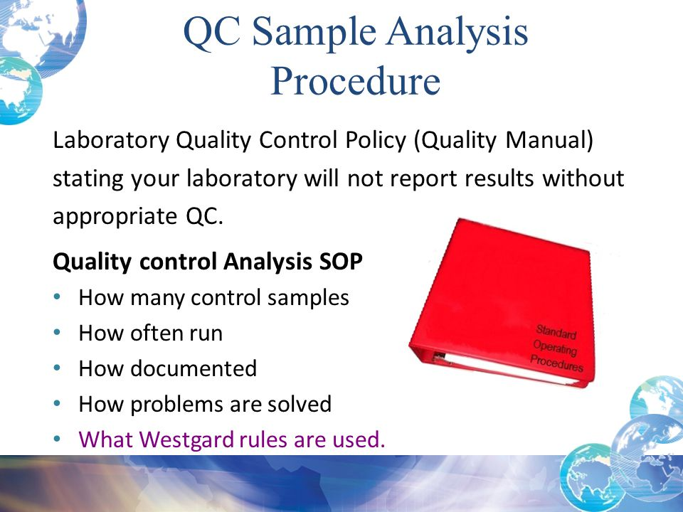 Laboratory Quality Control Policy (Quality Manual) stating your laboratory will not report results without appropriate QC. Quality control Analysis SO