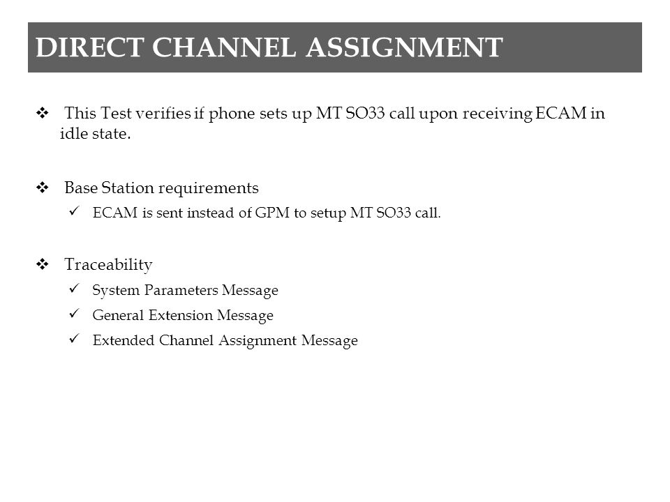 DIRECT CHANNEL ASSIGNMENT  This Test verifies if phone sets up MT SO33 call upon receiving ECAM in idle state.