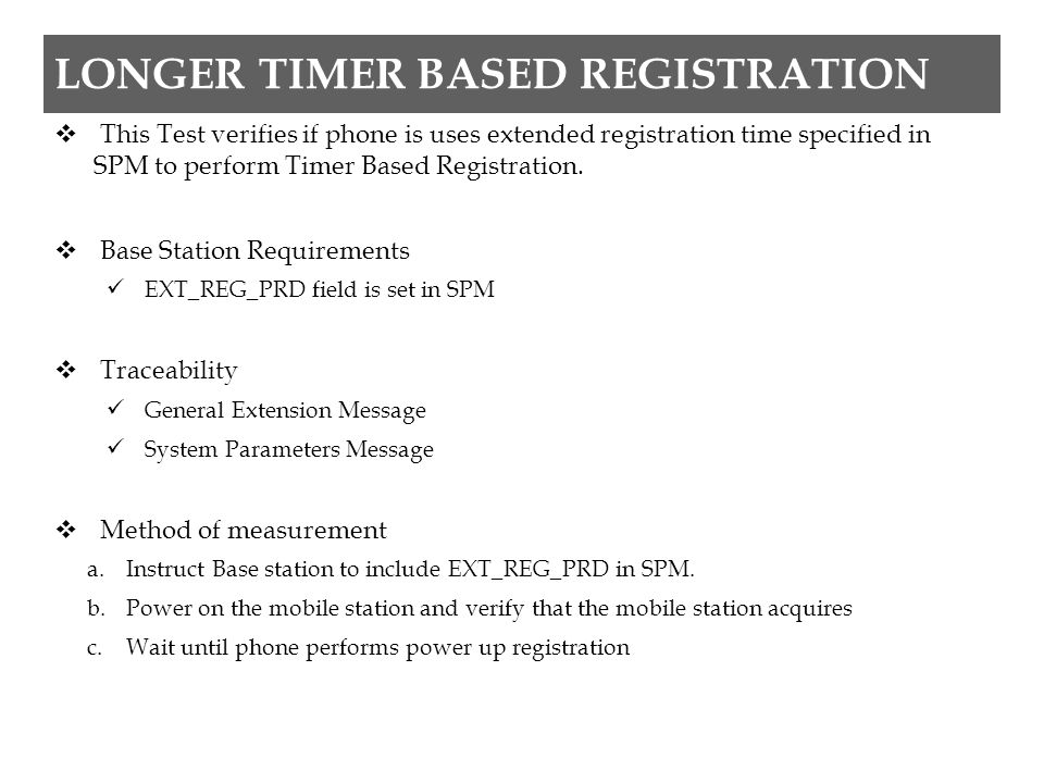 LONGER TIMER BASED REGISTRATION  This Test verifies if phone is uses extended registration time specified in SPM to perform Timer Based Registration.