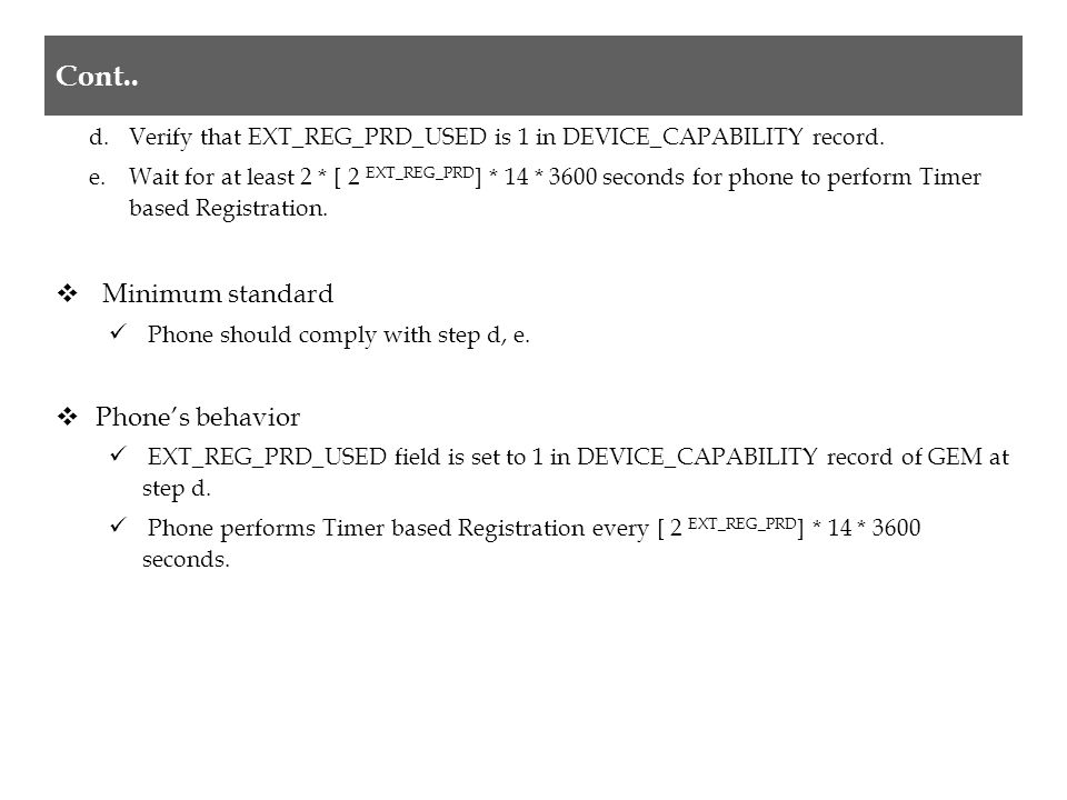 d.Verify that EXT_REG_PRD_USED is 1 in DEVICE_CAPABILITY record.