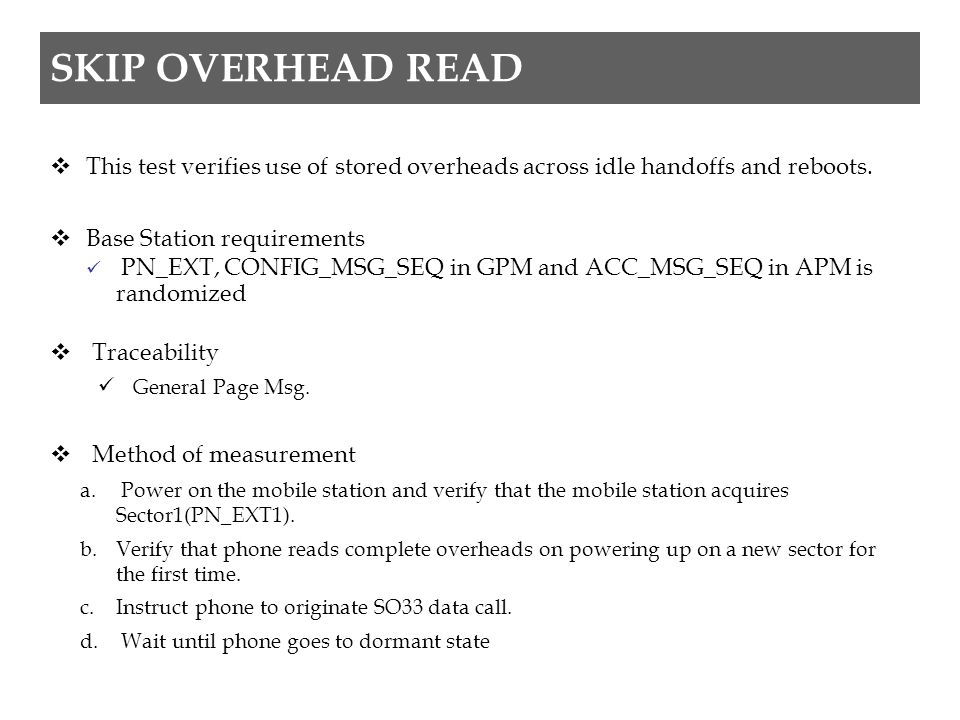 SKIP OVERHEAD READ  This test verifies use of stored overheads across idle handoffs and reboots.