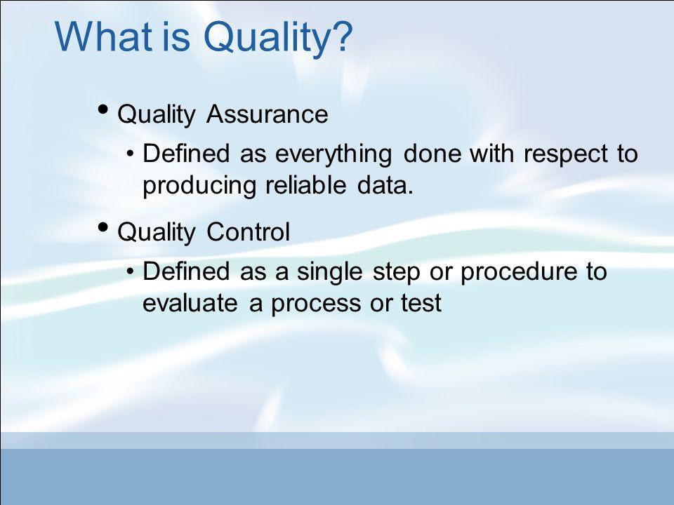 Why Quality.Recognize, quantitate, and minimize errors.